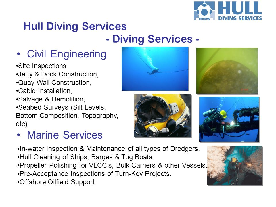 Civil Engineering Marine Services Hull Diving Services - Diving Services - Site Inspections. Jetty & Dock Construction, Quay Wall Construction, Cable