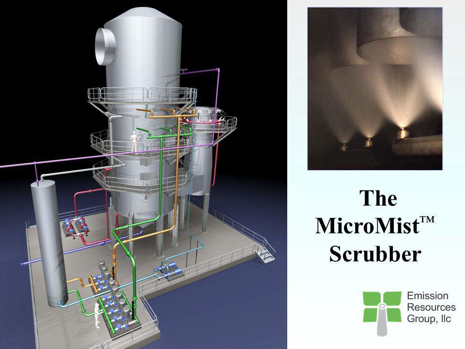 MicroMist TM Wet Scrubber Advanced Scrubbing Technology Ultra-High Efficiency Fossil Fuel Pollutant Capture