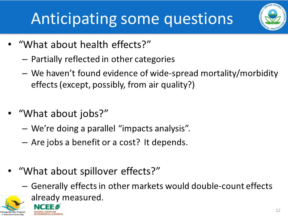 Anticipating some questions What about health effects? – Partially reflected in other categories – We havent found evidence of wide-spread mortality/m