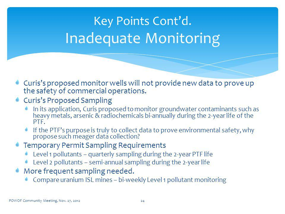 Curiss proposed monitor wells will not provide new data to prove up the safety of commercial operations.