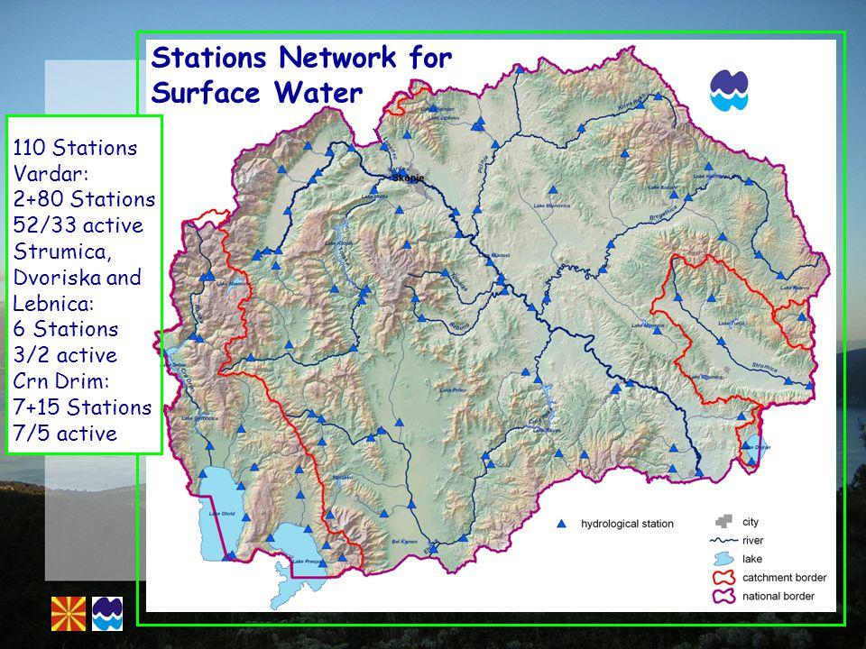 Stations Network for Groundwater 115/137 Stations Vardar: 77/131 Stations 34 active Strumica, Dvoriska and Lebnica: 25/5 Stations 2 active Crn Drim: 13/1 Stations 1 active