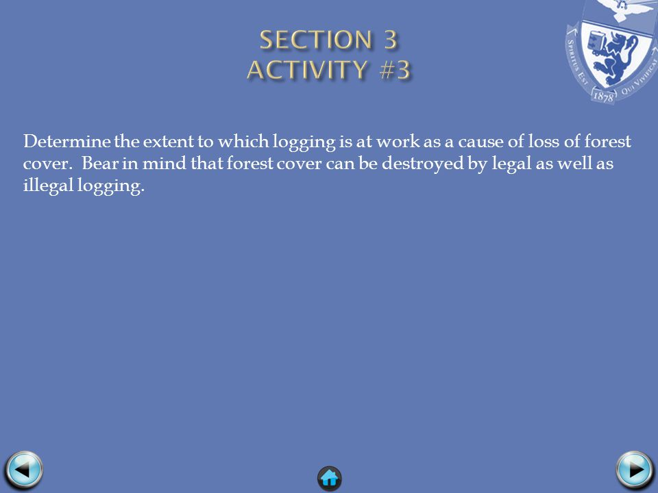 Determine the extent to which logging is at work as a cause of loss of forest cover.