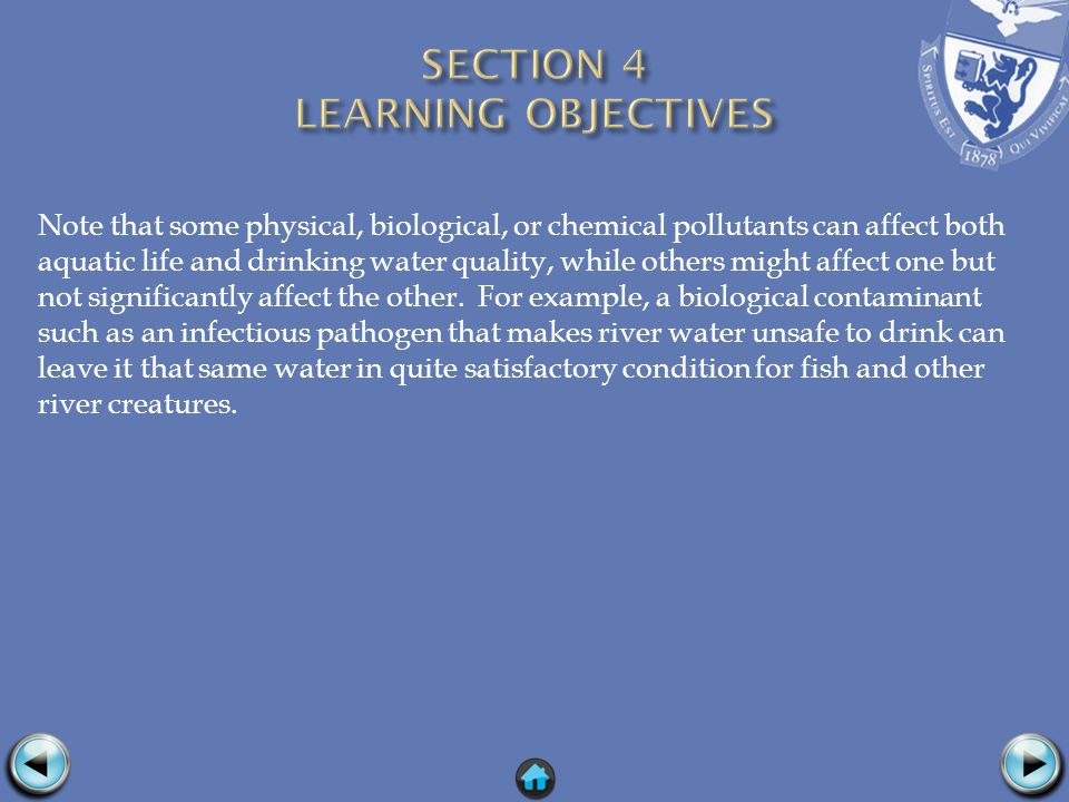 Note that some physical, biological, or chemical pollutants can affect both aquatic life and drinking water quality, while others might affect one but not significantly affect the other.