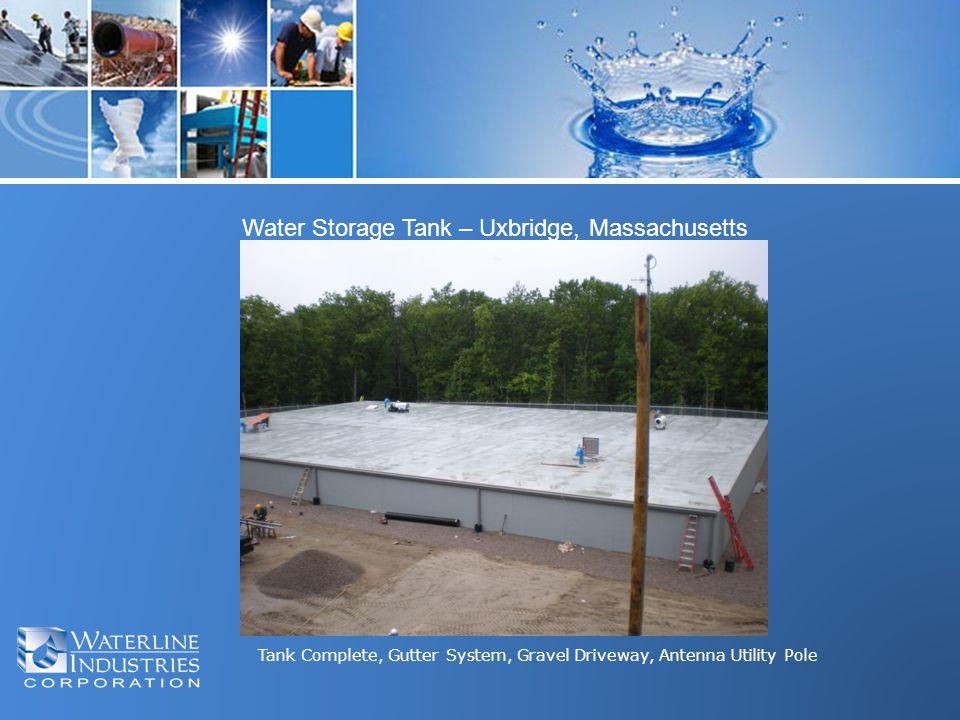 Tank Complete, Gutter System, Gravel Driveway, Antenna Utility Pole Water Storage Tank – Uxbridge, Massachusetts