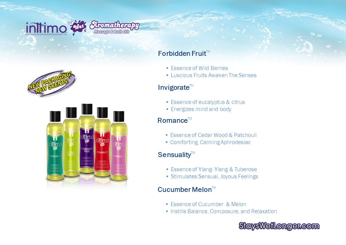 Romance TM Essence of Cedar Wood & Patchouli Comforting, Calming Aphrodesiac Sensuality TM Essence of Ylang- Ylang & Tuberose Stimulates Sensual, Joyous Feelings Cucumber Melon TM Essence of Cucumber & Melon Instills Balance, Composure, and Relaxation Invigorate TM Essence of eucalyptus & citrus Energizes mind and body Forbidden Fruit TM Essence of Wild Berries Luscious Fruits Awaken The Senses