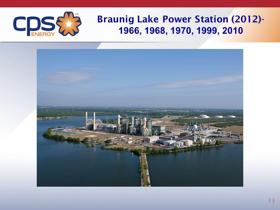Braunig Lake Power Station (2012)- 1966, 1968, 1970, 1999, 2010 13