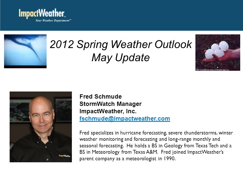 Fred Schmude StormWatch Manager ImpactWeather, Inc.