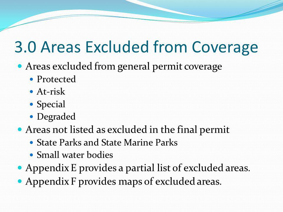 3.0 Areas Excluded from Coverage Areas excluded from general permit coverage Protected At-risk Special Degraded Areas not listed as excluded in the fi