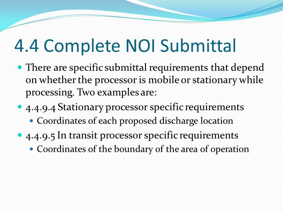 4.4 Complete NOI Submittal There are specific submittal requirements that depend on whether the processor is mobile or stationary while processing.