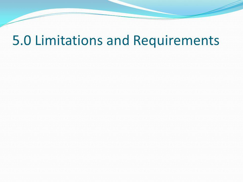 5.0 Limitations and Requirements