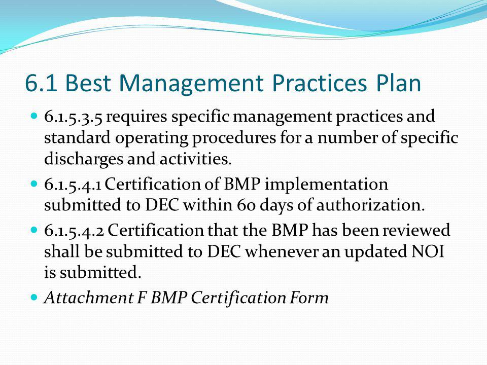 6.1 Best Management Practices Plan 6.1.5.3.5 requires specific management practices and standard operating procedures for a number of specific discharges and activities.