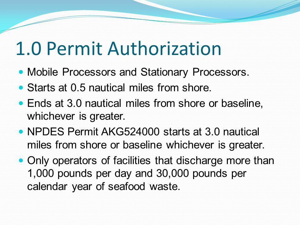 Mobile Processors and Stationary Processors. Starts at 0.5 nautical miles from shore. Ends at 3.0 nautical miles from shore or baseline, whichever is