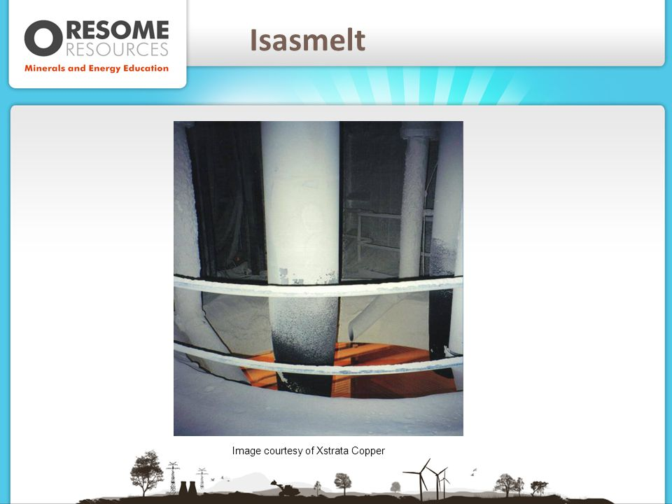 Isasmelt Image courtesy of Xstrata Copper