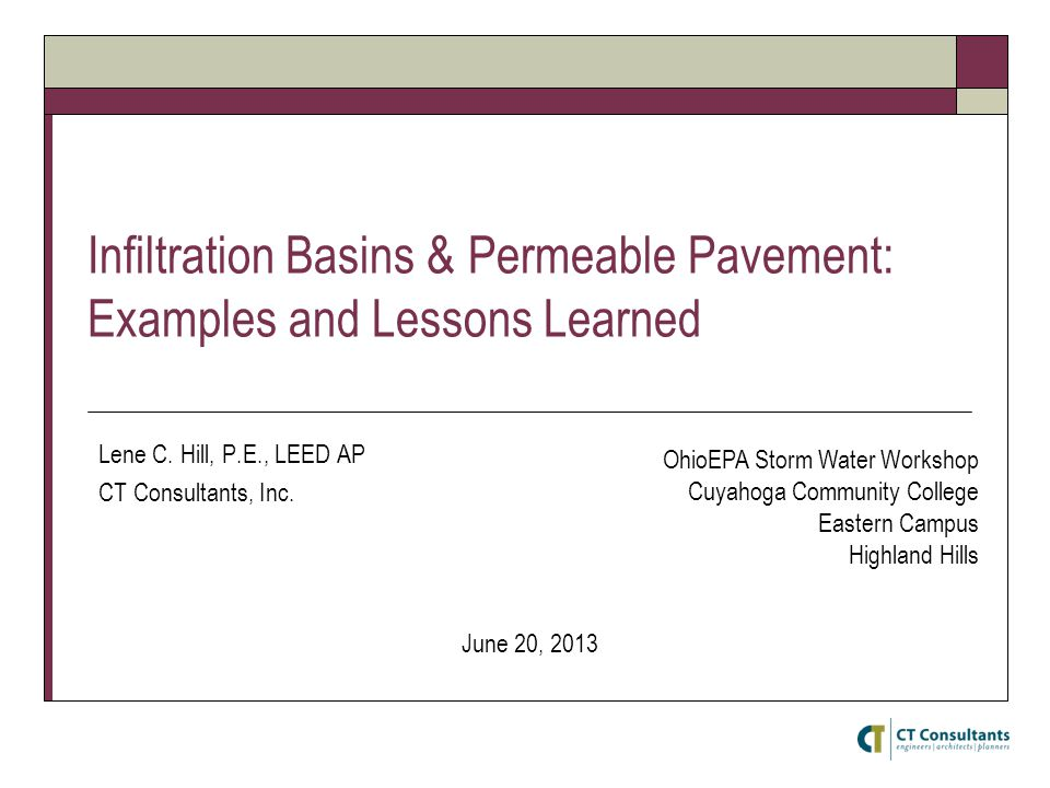 Infiltration Basins & Permeable Pavement: Examples and Lessons Learned Lene C.