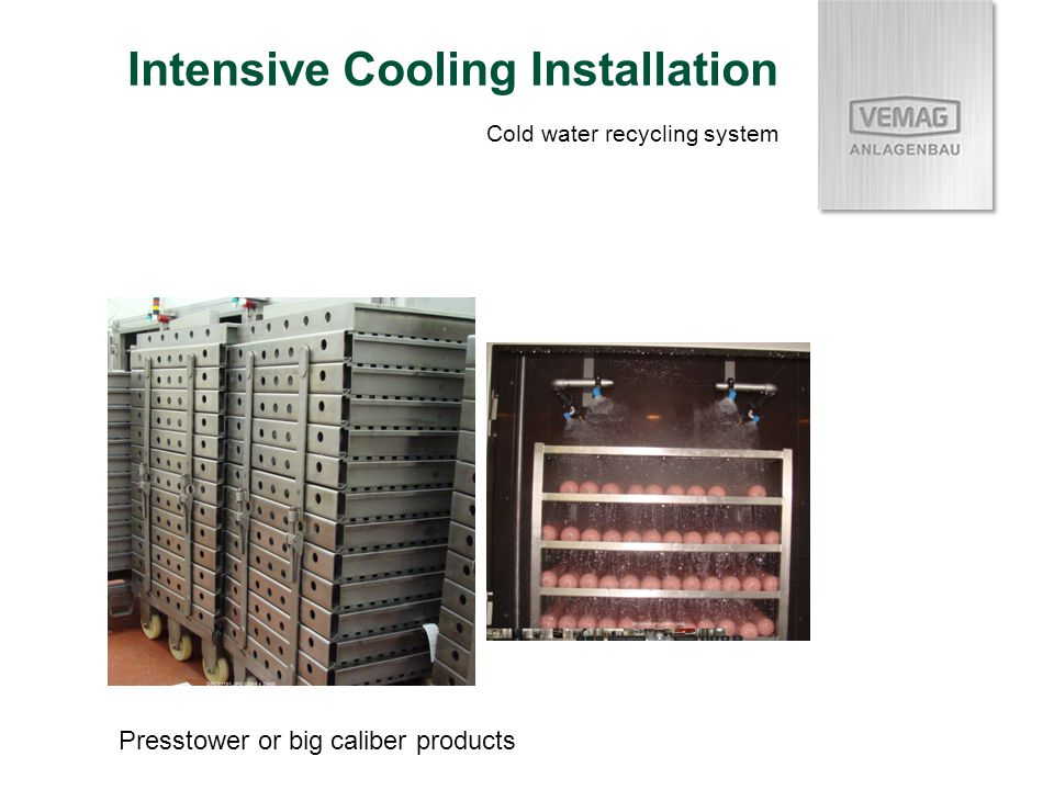 Intensive Cooling Installation Cold water recycling system Presstower or big caliber products