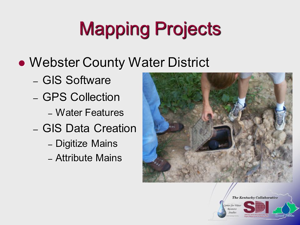 Mapping Projects Webster County Water District Webster County Water District – GIS Software – GPS Collection – Water Features – GIS Data Creation – Digitize Mains – Attribute Mains