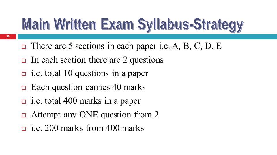 18 There are 5 sections in each paper i.e. A, B, C, D, E In each section there are 2 questions i.e. total 10 questions in a paper Each question carrie