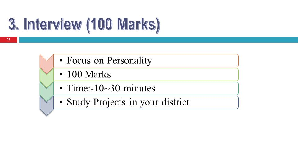 22 Focus on Personality 100 Marks Time:-10~30 minutes Study Projects in your district