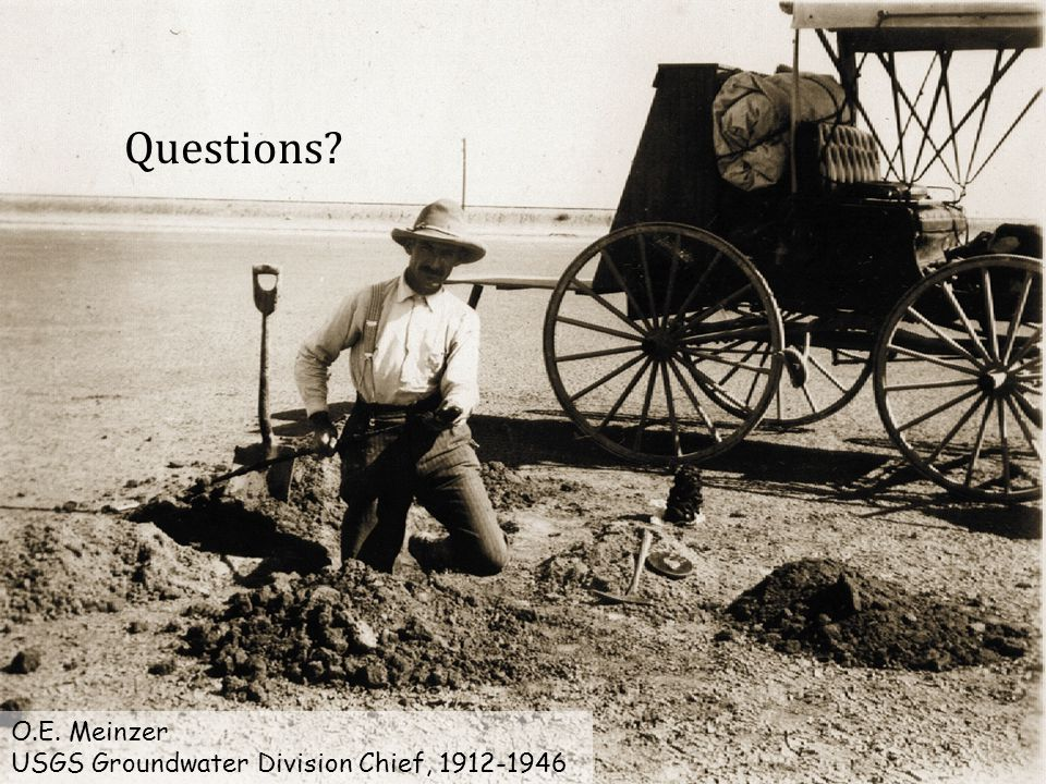 O.E. Meinzer USGS Groundwater Division Chief, 1912-1946 Questions