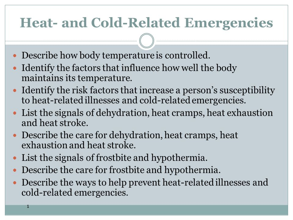 2 Introduction When the body is overwhelmed in its attempt to regulate body temperature, a heat- or cold-related emergency can occur.