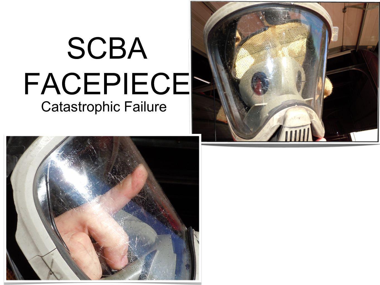 SCBA FACEPIECE Catastrophic Failure