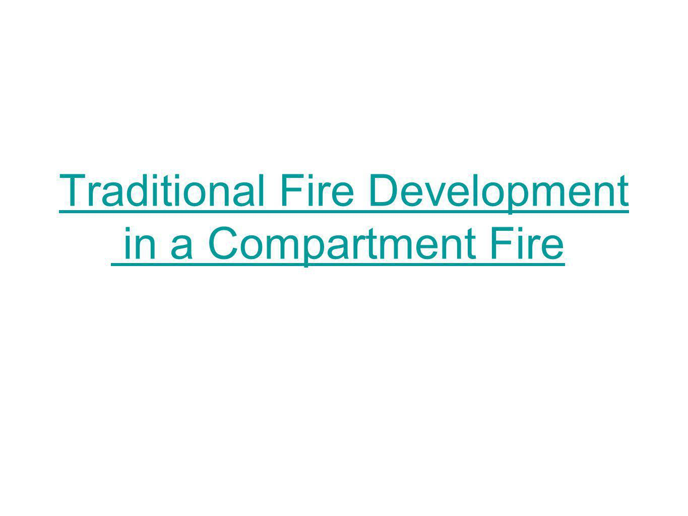Traditional Fire Development in a Compartment FireTraditional Fire Development in a Compartment Fire