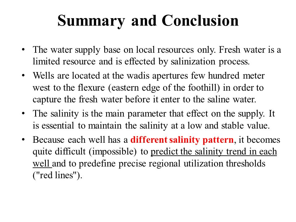 Summary and Conclusion The water supply base on local resources only.