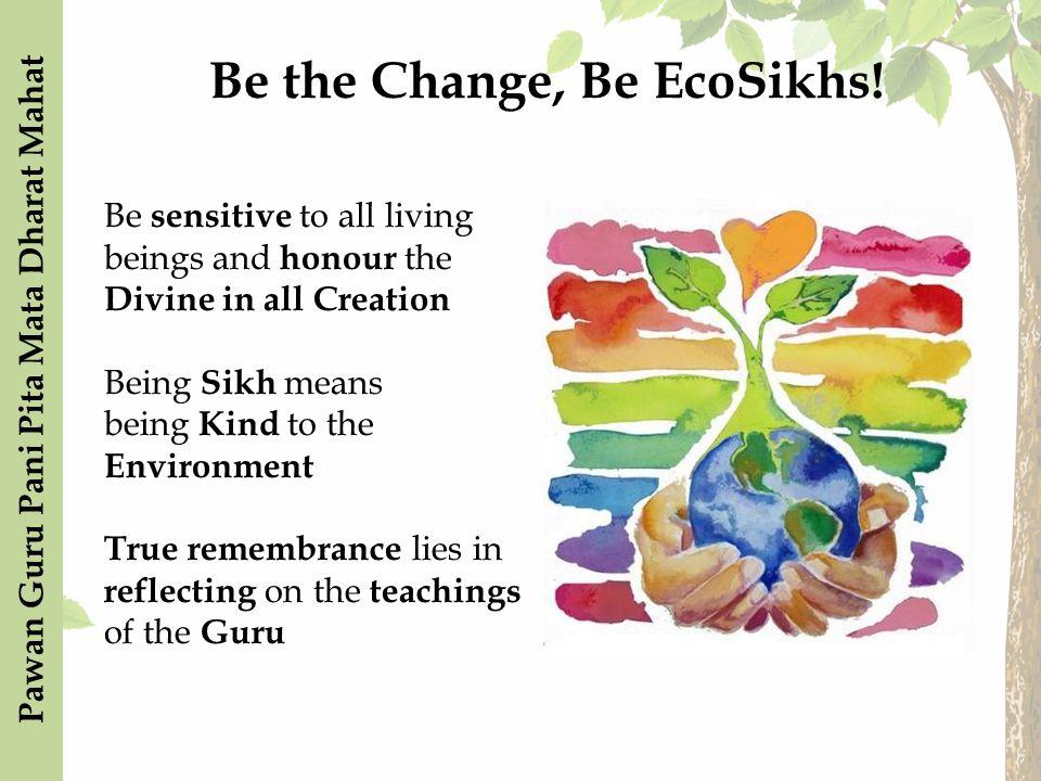 Be the Change, Be EcoSikhs.