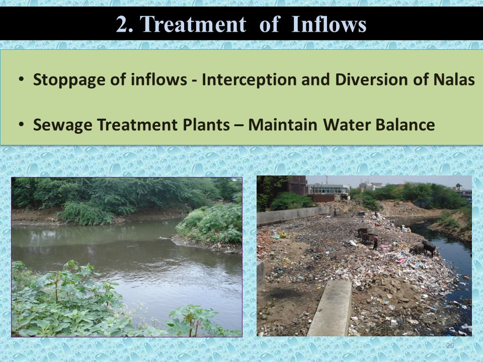 20 Stoppage of inflows - Interception and Diversion of Nalas Sewage Treatment Plants – Maintain Water Balance Stoppage of inflows - Interception and D