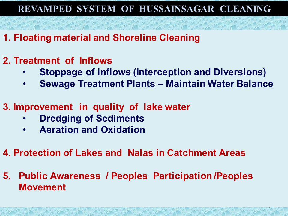 5 1.Floating material and Shoreline Cleaning 2.Treatment of Inflows Stoppage of inflows (Interception and Diversions) Sewage Treatment Plants – Mainta