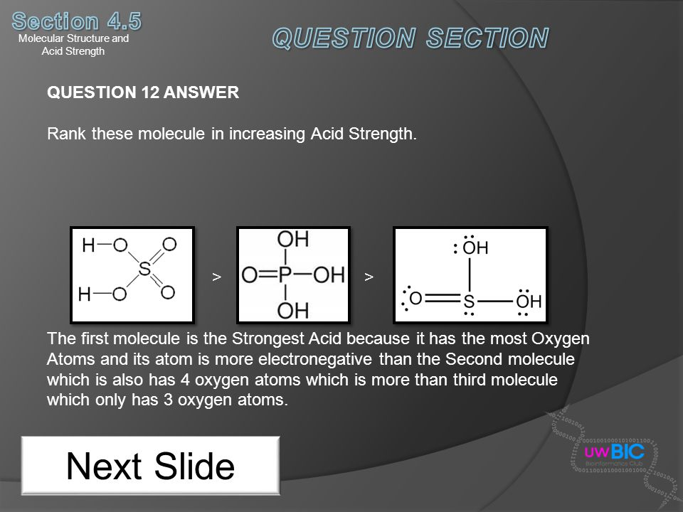Molecular Structure and Acid Strength Next Slide QUESTION 12 ANSWER Rank these molecule in increasing Acid Strength. > > The first molecule is the Str