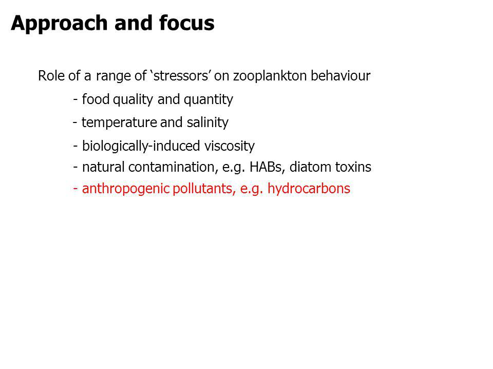 Naphthalene and behavioural stress: Centropages hamatus Results: motion behaviour From Seuront & Leterme (2007) Increased zooplankton behavioral stress in response to short-term exposure to hydrocarbon contamination.