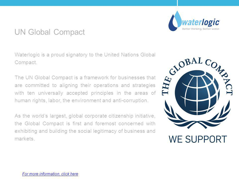 Waterlogic is a proud signatory to the United Nations Global Compact. The UN Global Compact is a framework for businesses that are committed to aligni
