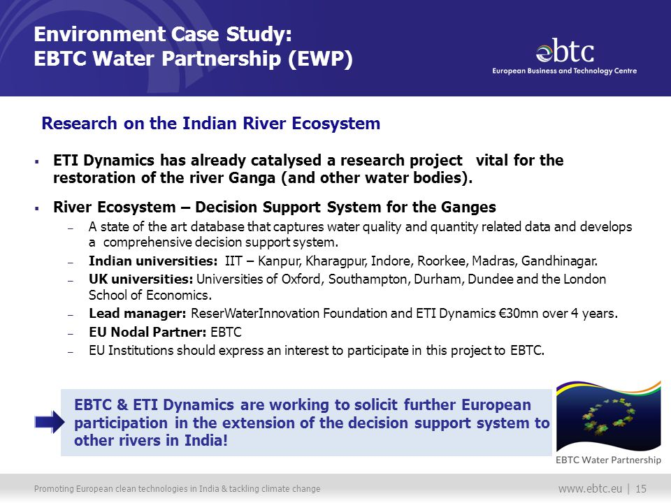 Promoting European clean technologies in India & tackling climate change   | 15 March 2013 ETI Dynamics has already catalysed a research project vital for the restoration of the river Ganga (and other water bodies).