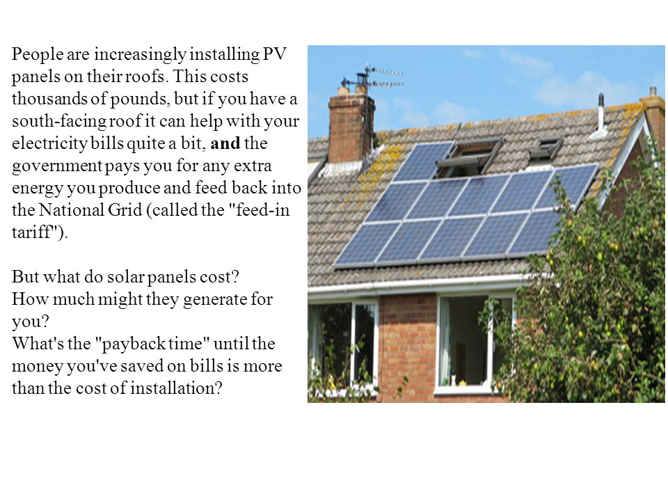 People are increasingly installing PV panels on their roofs.