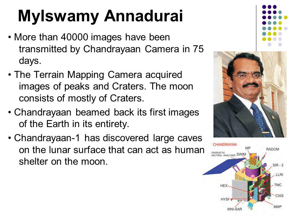 Mylswamy Annadurai More than 40000 images have been transmitted by Chandrayaan Camera in 75 days.