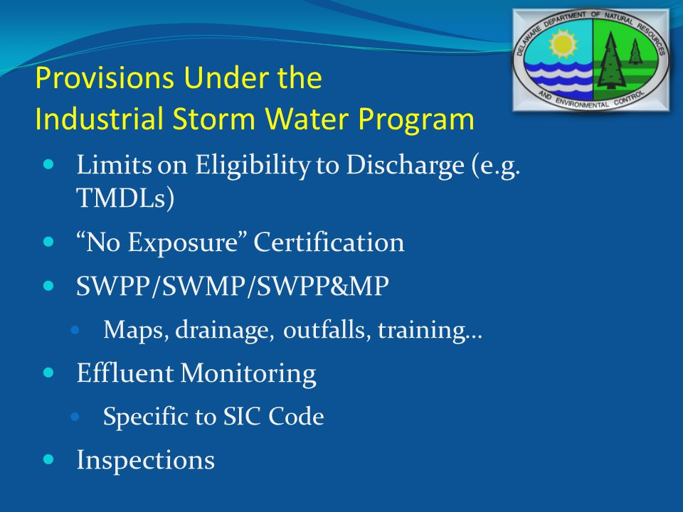 Provisions Under the Industrial Storm Water Program Limits on Eligibility to Discharge (e.g.