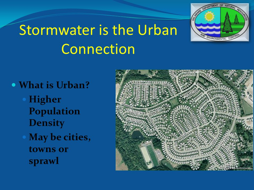 Stormwater is the Urban Connection What is Urban.