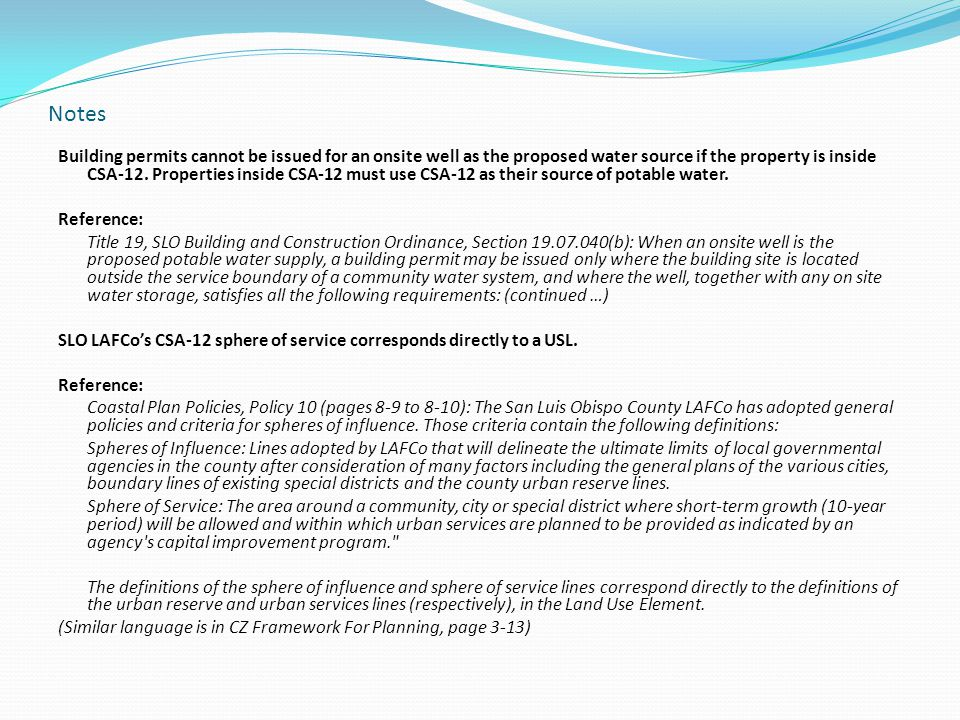 Notes Building permits cannot be issued for an onsite well as the proposed water source if the property is inside CSA-12. Properties inside CSA-12 mus
