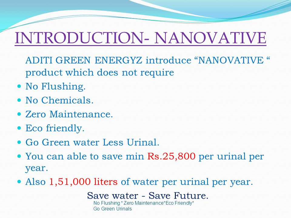 INTRODUCTION- NANOVATIVE ADITI GREEN ENERGYZ introduce NANOVATIVE product which does not require No Flushing.