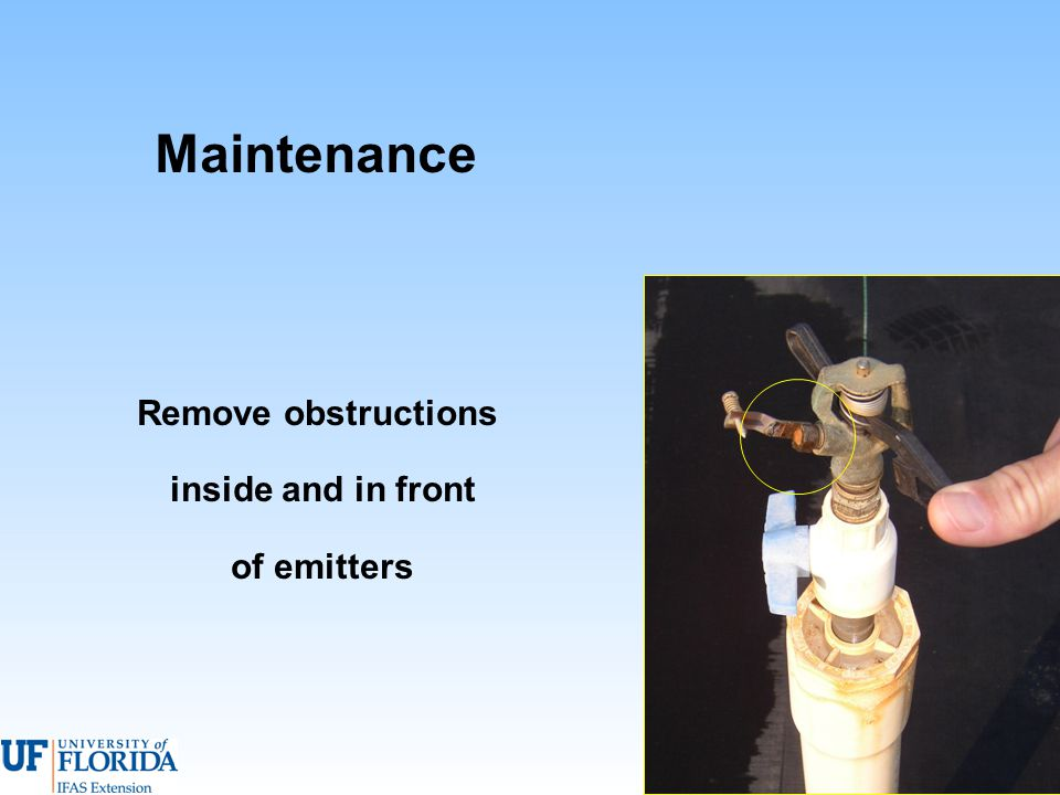 Remove obstructions inside and in front of emitters Maintenance