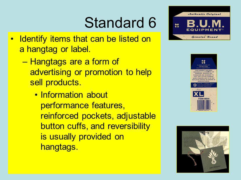 Identify items that can be listed on a hangtag or label.