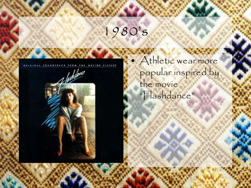 Athletic wear more popular inspired by the movie Flashdance