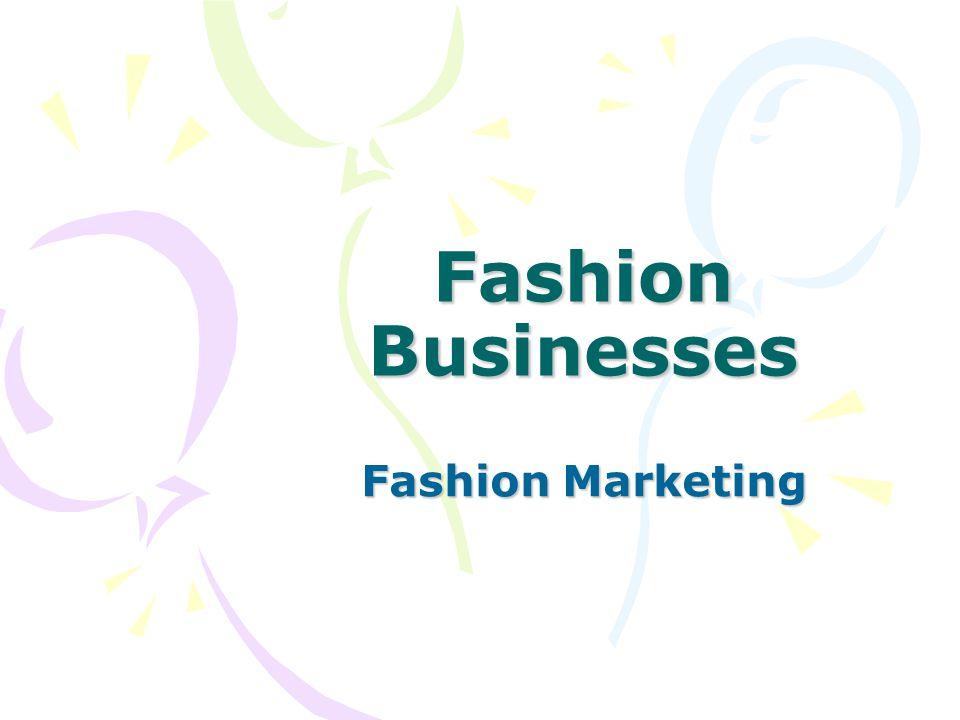 Fashion Businesses Fashion Marketing