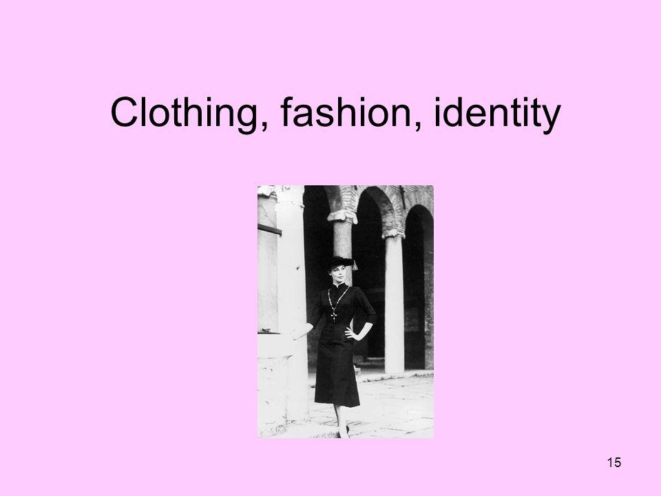 15 Clothing, fashion, identity