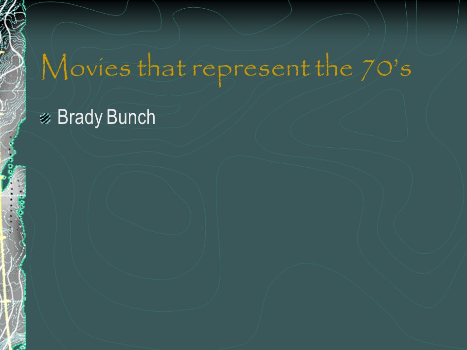 Movies that represent the 70s Brady Bunch