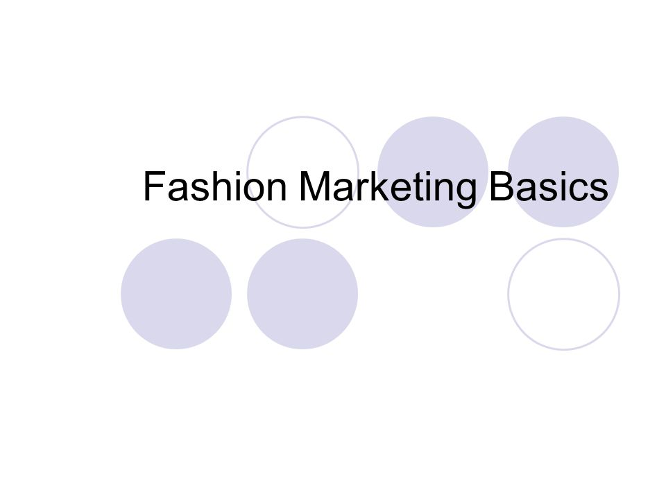 Fashion Marketing Basics