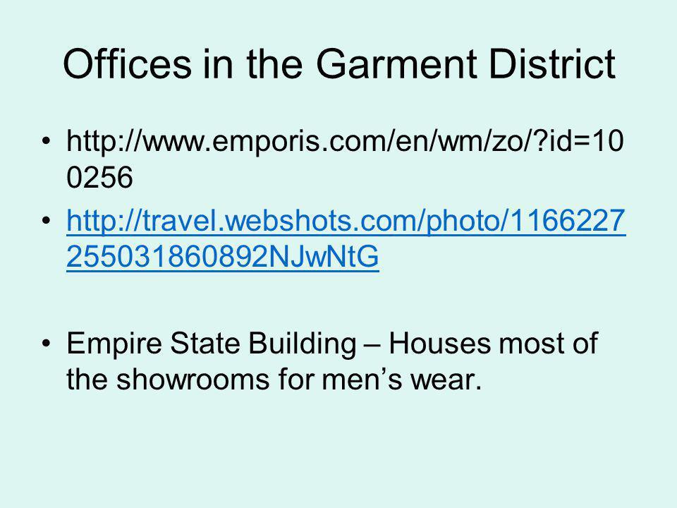 Offices in the Garment District http://www.emporis.com/en/wm/zo/?id=10 0256 http://travel.webshots.com/photo/1166227 255031860892NJwNtGhttp://travel.w