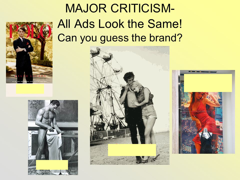 MAJOR CRITICISM- All Ads Look the Same! Can you guess the brand?