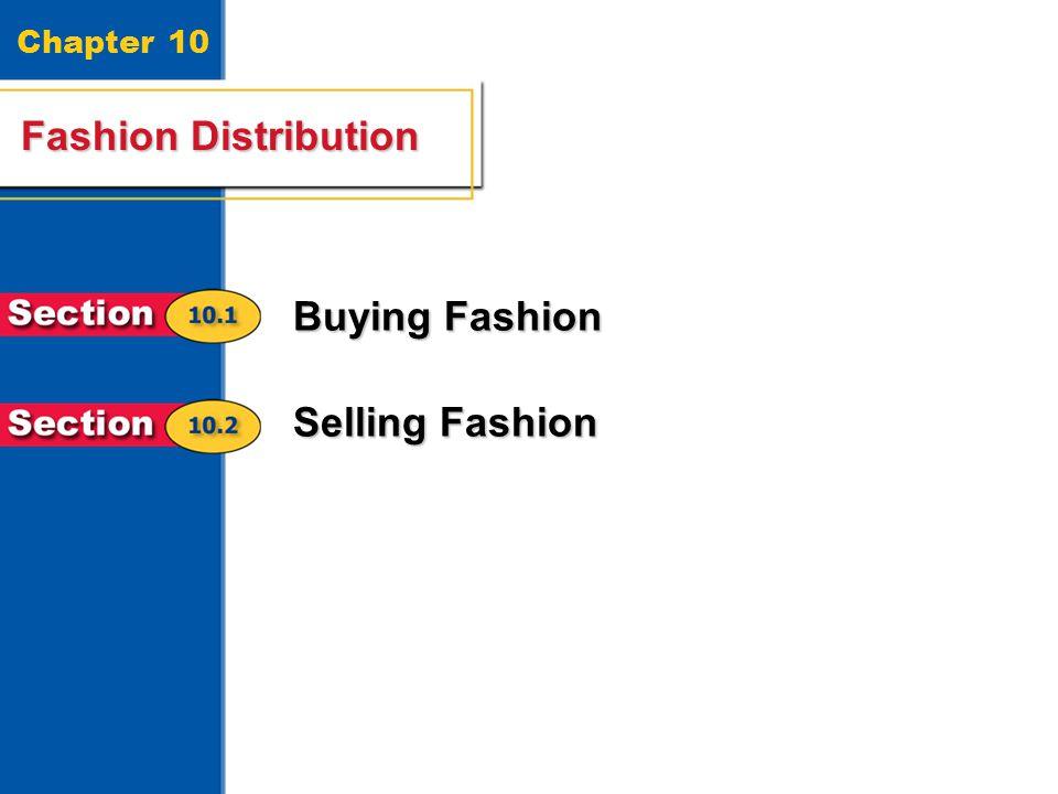 Fashion Distribution 1 Chapter 10 Fashion Distribution Buying Fashion Selling Fashion